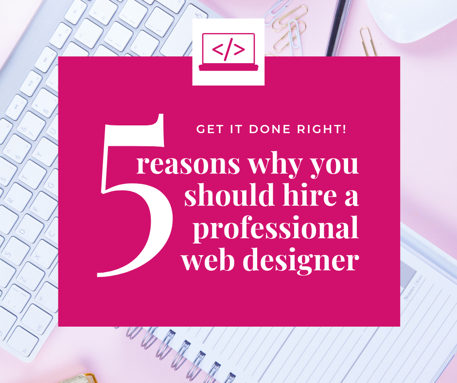5 reasons you should hire a professional web designer