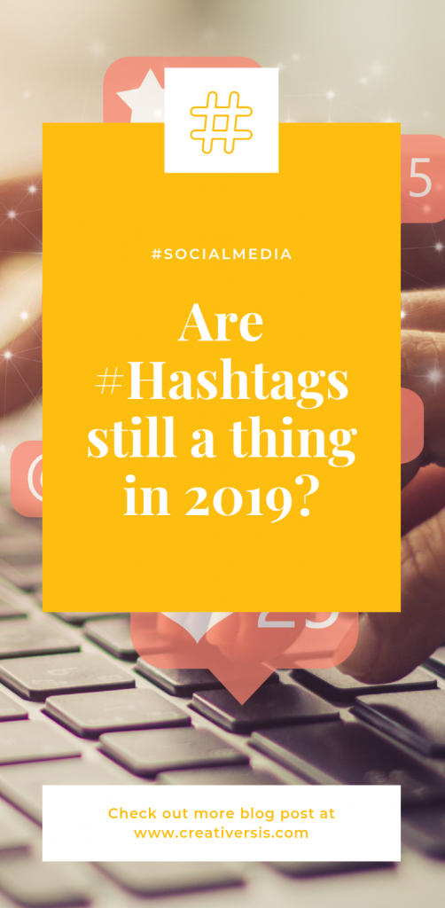 Are #Hashtags still a thing in 2019?