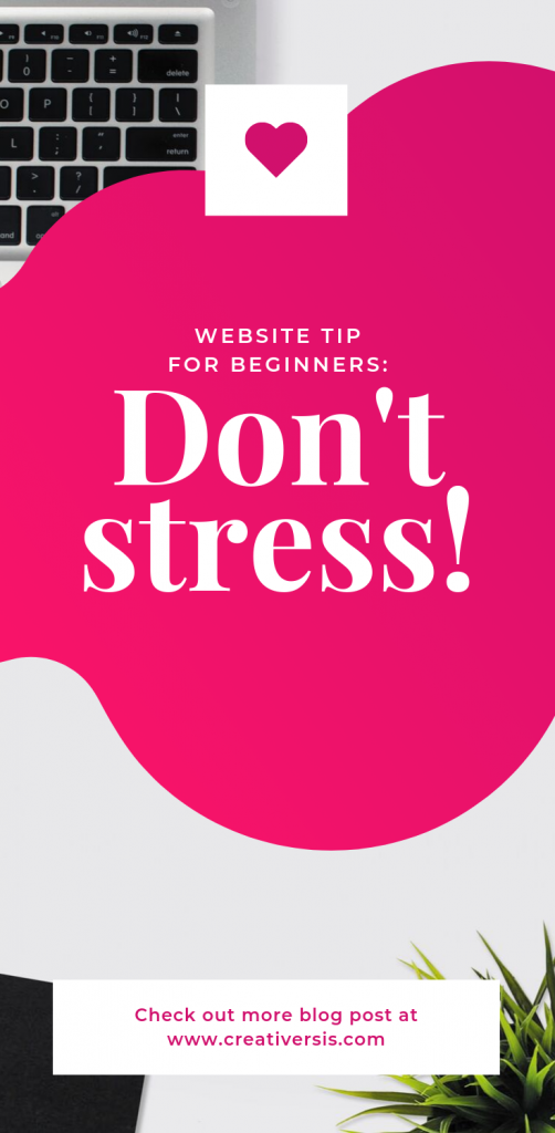 Website tip for beginners N˙1: Don't stress! 1